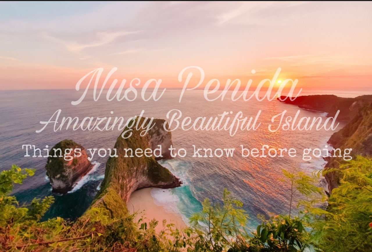 Nusa Penida, Indonesia – A Travel Guide To A perfect Gateaway
